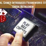Logical Games Introduces Frameworks At Wind Creek Bethlehem