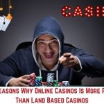 Top 3 Reasons Why Online Casinos Is More Popular Than Land Based Casinos